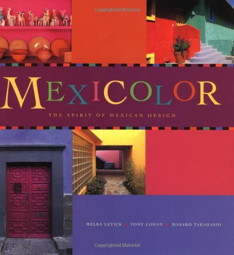 Mexicolor: The Spirit of Mexican Design