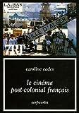 echange, troc Caroline Eades - Le cinéma post-colonial français