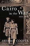 Cairo in the War, 1939-1945 (0140247815) by Cooper, Artemis