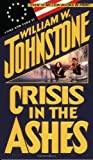 Crisis In The Ashes (0786010533) by Johnstone, William