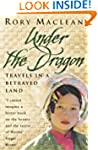 Under the Dragon: Travels In Burma: T...