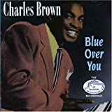 Blue Over Youby Charles Brown