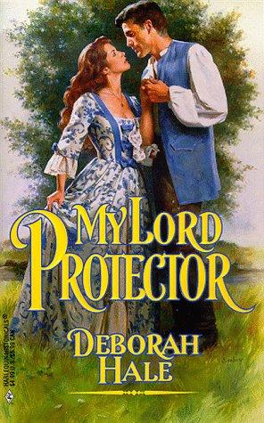 My Lord Protector (Harlequin Historical, No. 452), DEBORAH HALE