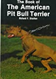 The Book of the American Pit Bull Terrier (0866227199) by Stratton, Richard