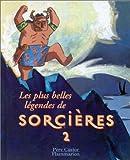 """Afficher """"Les Plus belles légendes de sorcières 2"""""""