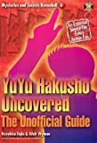 YuYu Hakusho Uncovered: The Unofficial Guide (Mysteries and Secrets Revealed!)