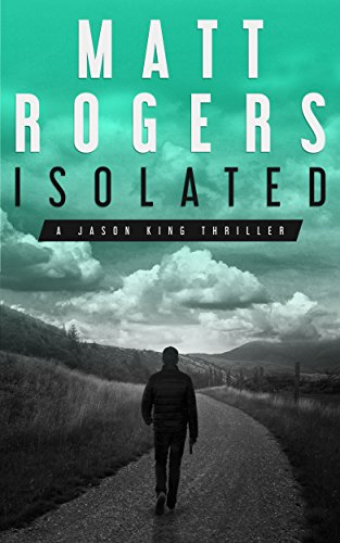 Isolated: A Jason King Thriller (Jason King Series Book 1) (Service Matts compare prices)