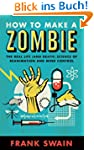 How to Make a Zombie: The Real Life (...