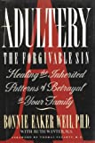 img - for Adultery: The Forgivable Sin : Healing the Inherited Patterns of Betrayal in Your Family book / textbook / text book