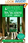 SPA-Finders Guide to Spa Vacations: A...