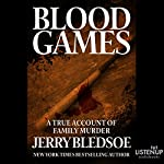 Blood Games: A True Account of Family Murder | Jerry Bledsoe