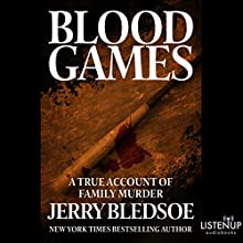 Blood Games: A True Account of Family Murder Audiobook by Jerry Bledsoe Narrated by Kevin Stillwell