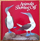 Animals Showing Off  (A Pop-Up Book) (National Geographic Action Book)