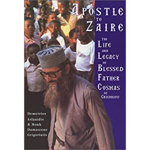 Apostle to Zaire: The Life & Legacy of Blessed Father Cosmas of Grigoriou