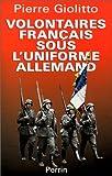 echange, troc Pierre Giolitto - Volontaires français sous l'uniforme allemand