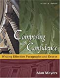 Composing With Confidence: Writing Effective Paragraphs and Essays (7th Edition)