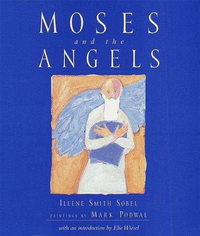 Moses and the Angels, ILEENE SMITH SOBEL, MARK H. PODWAL