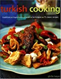 Turkish Cooking: Classic traditions, Fresh ingredients, Authentic flavours, Aromatic recipes (1903141397) by Basan, Ghillie