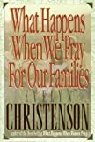 What Happens When We Pray for Our Families (0896935418) by Christenson, Evelyn