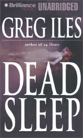 Dead Sleep, Greg Iles