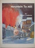 img - for Mountain to mill: The Colorado and Wyoming Railway book / textbook / text book
