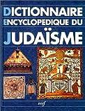 echange, troc Collectif - Dictionnaire encyclopédique du judaïsme : Esquisse de l'histoire du peuple juif, calendrier