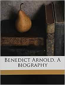 Benedict Arnold: Biography & General