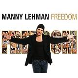 Freedom ~ Manny Lehman