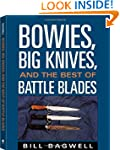 Bowies, Big Knives, and the Best of B...