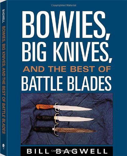 Bowies, Big Knives, And The Best Of Battle Blades