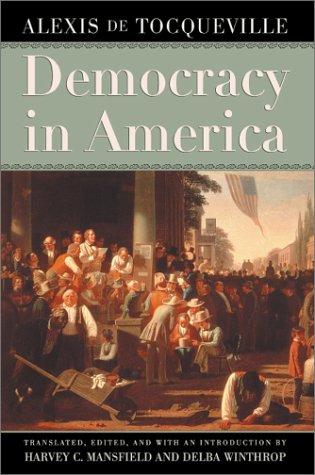 Democracy in America, ALEXIX DE TOCQUEVILLE, HARVEY C. MANSFIELD, DELBA WINTHROP
