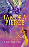 The Emperor Mage (Immortals) (0439011590) by Pierce, Tamora