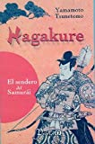 Hagakure, el sendero del Samuray (Spanish Edition) (9707321059) by Yamamoto Tsunetomo