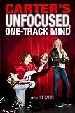 Carter's Unfocused, One-Track Mind (Carter Novel, A)