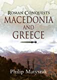 img - for Roman Conquests: Macedonia and Greece book / textbook / text book