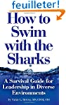 How to Swim with the Sharks: A Surviv...