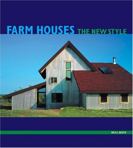 Farm Houses: The New Style