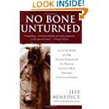 No Bone Unturned: Inside the World of a Top Forensic Scientist and His Work on America's Most Notorious Crimes...