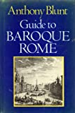 Guide to Baroque Rome (0246117621) by Blunt, Anthony