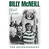 Hail Cesar: The Autobiographyby Billy McNeill