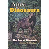 After the Dinosaurs: The Age of Mammals (Life of the Past) ~ Donald R. Prothero