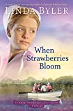 img - for When Strawberries Bloom: A Novel Based On True Experiences From An Amish Writer! (Lizzie Searches for Love) book / textbook / text book