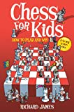 Chess for Kids: How to Play and Win (0716022540) by James, Richard