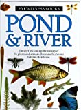 Pond & River (Eyewitness Books) (0394896157) by Whalley, Paul