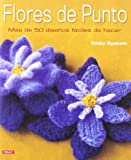 Flores de punto / Nicky Epstein's Knitted Flowers: Ms de 50 dise¤os fciles de hacer / Over 50 Designs Easy to Make (Spanish Edition) (8498742374) by Epstein, Nicky