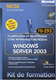 echange, troc Craig Zacker - Planification et maintenance d'une infrastructure réseau Microsoft Windows Server 2003 : Examen MCSE 70-293