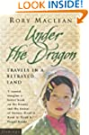 Under the Dragon: Travels in a Betray...