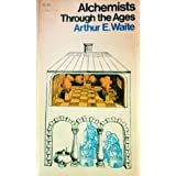 Alchemists Through the Agesby Arthur Edward Waite