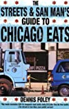 The Streets and San Man's Guide to Chicago Eats (1893121275) by Dennis Foley