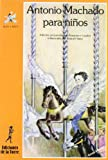 Antonio Machado para ninos/ Antonio Machado for Kids (Alba Y Mayo: Poesia/ Dawn and May: Poetry) (Spanish Edition)